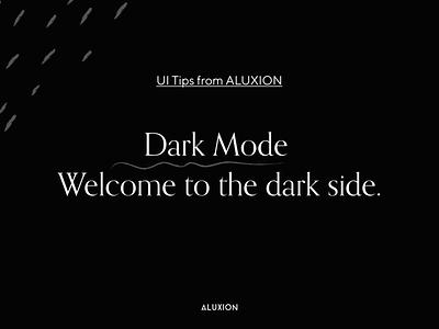 Tips for a better dark mode UI design ux ui tips minimal aluxion design