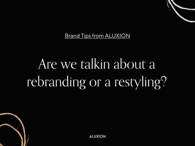 Restyling or rebranding, that is the question marketing restyling rebranding branding tips aluxion design