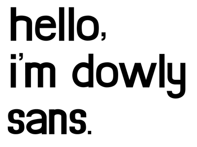 Dowly Sans design typography hello font typeface