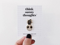 Think Sunny Thoughts - Shady Pineapple