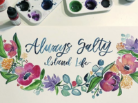 Always Salty Watercolor Floral Painting