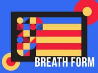 Breath Form