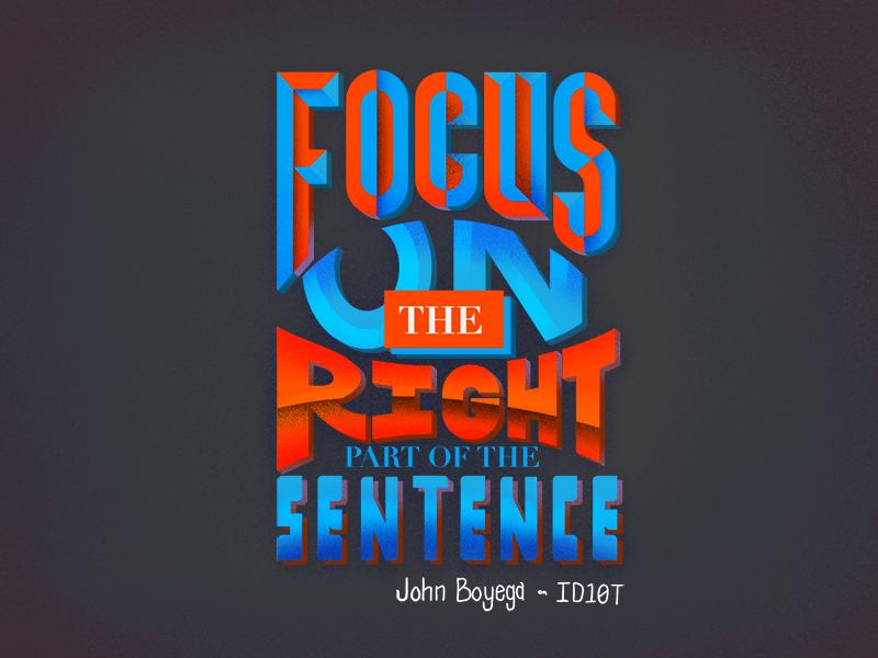 Lettering - Focus type sentence focus illusration typography handlettering id10t john boyega