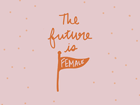 The Future is Female | Alternate