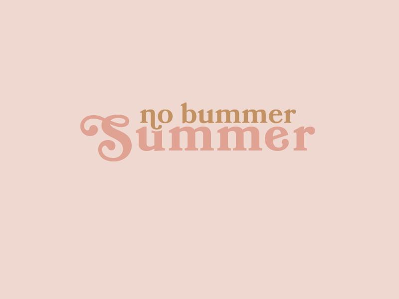 No Bummer Summer summer vibes type typography vintage no bummer summer