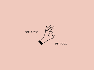 Be Kind, Be Cool