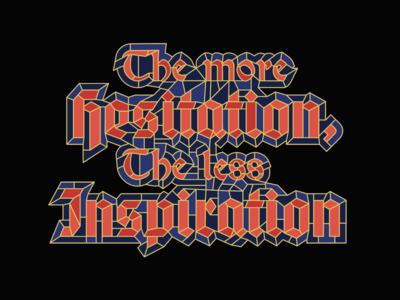 The more hesitation, the less inspiration | Quote |Tee
