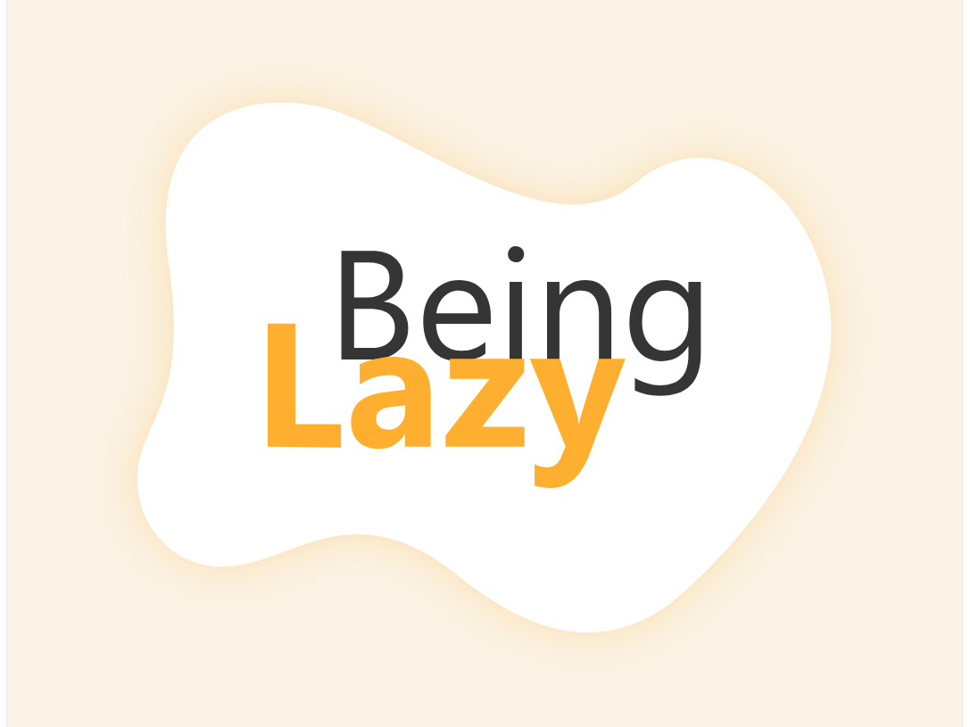 Being Lazy web ui typography neat design vector illustration minimal flat clean lazy design