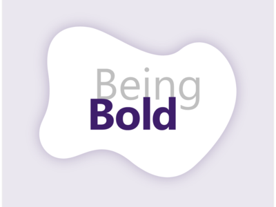 Being Bold