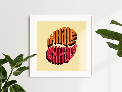 Inhale Exhale | Lettering Art artist art graphicdesign type art typography frame curiouskurian letterer custom lettering letters design artprint handlettering lettering