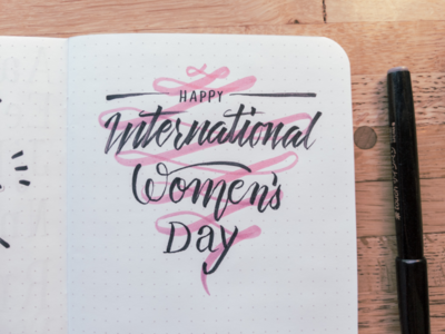 International Women's Day traditional notepad script calligraphy lettering hand hand lettering