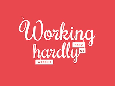 Working Hard Or Hardly Working By Tatiana Van Campenhout Dribbble