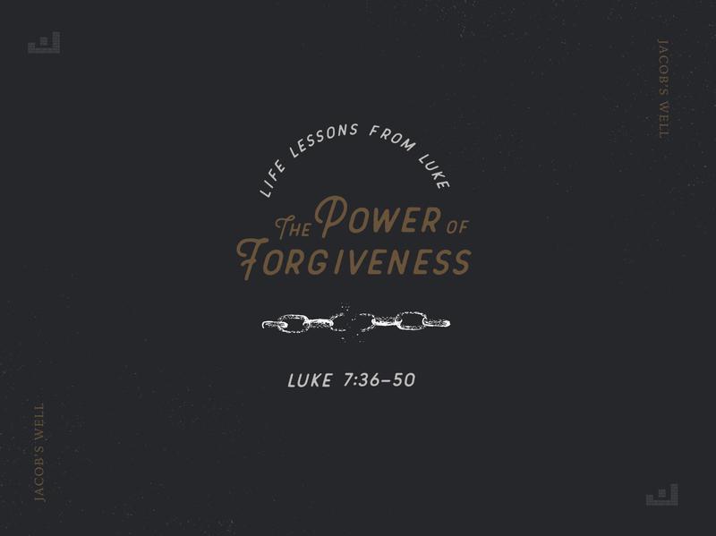 Sermon Series: Luke--The Power of Forgiveness