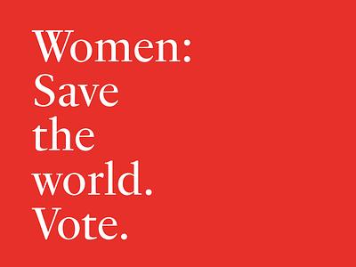 Save the world. us vote typography fournier