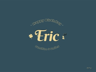 Eric - Happy Birthday! typography graphic design design mood illustration illustrator vector birthday card
