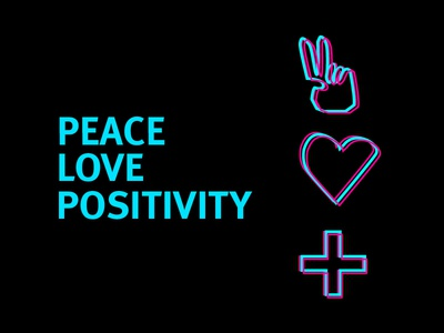 Peace Love and Positivity