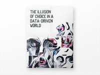 The illusion of choice in a data-driven world / cover