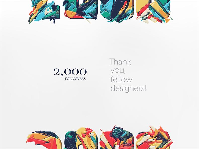 2K followers checkpoint (thanks!) 3d landmark dribbblers color-splashes number-lettering community thanks thank-you dribbble-designers followers