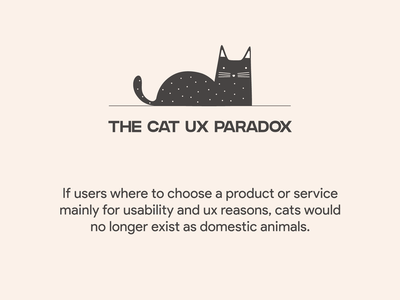 The ux cat paradox philosophy logic design quotes funny uxdesign ux users wisdom pet cats illustration product user friendly usability designers quote paradox cat user experience