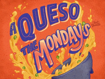 Queso The Mondays