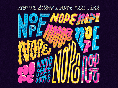 Nope nope handmade design artwork text quote letters lettering typography type design type