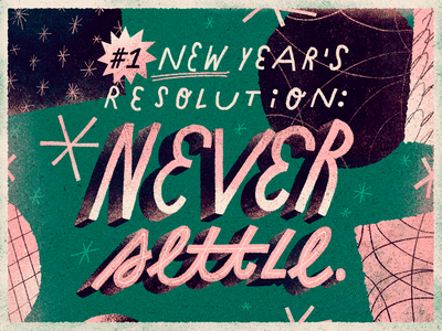 #1 New Year's Resolution design artwork handmade never settle quote text resolution 2021 nye new year lettering typography type