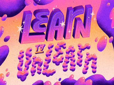 Learn to Unlearn design artwork art illustration thought learn letterns quote lettering typography type