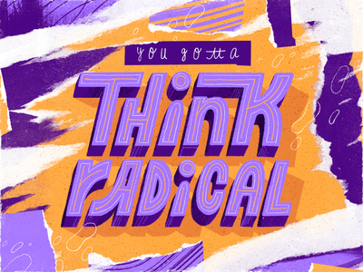 Think Radical radical thinking design artwork illustration type design text thought quote radical lettering handmade composition typography type