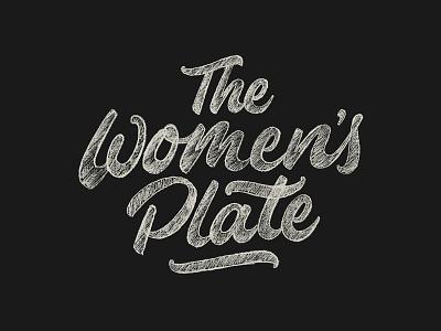 The Women's Plate Sketch hand lettering networking sketch lettering logo branding