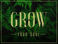 Grow Your Soul