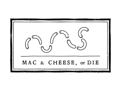 Mac & Cheese or Die distressed rough graphic texture freedom symbol food vector mac and cheese