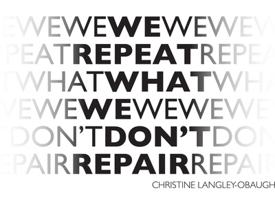 We Repeat What We Don't Repair
