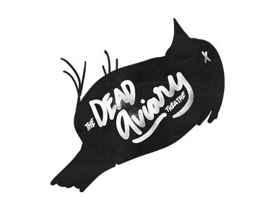 Logo Design - The Dead Aviary Theatre illustration handwriting typography logo branding identity