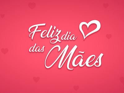 Dia das Mães mothers day