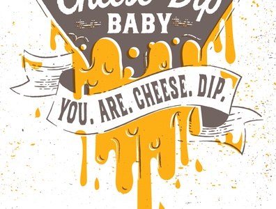 Cheese Dip Quote cheese identity vintage type illustration design