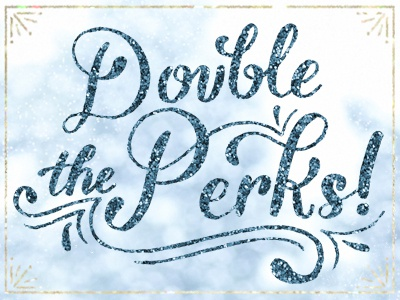 Double the Perks lettering typography glitter holiday type flowers drawing hand drawn
