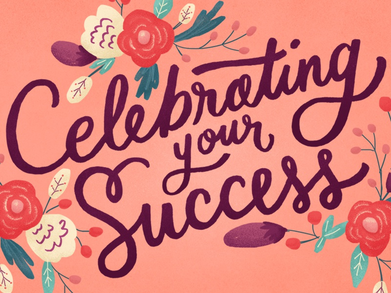 Celebrating your Success hand drawn lettering typography type drawing flowers