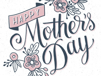 Happy Mother's Day hand-drawn mothers day flowers design illustration drawing lettering