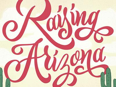 Raising Arizona hand-drawn coen arizona poster movie desert design illustration drawing lettering