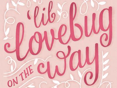 'lil lovebug on the way hand-drawn baby shower invitation design illustration drawing lettering