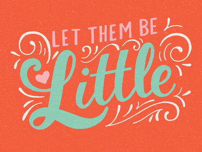 Let Them Be Little hand-drawn type illustration drawing lettering
