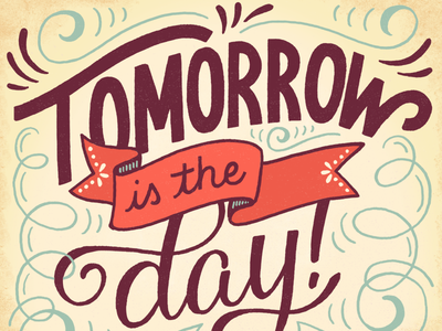 Tomorrow is the Day hand-drawn type illustration drawing lettering