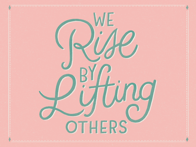 We Rise By Lifting Others hand lettering art drawing lettering