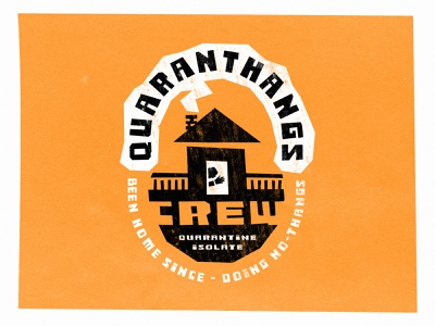 Quaranthangs Crew home logo saul bass stay home graphic design been home since covid19 quarantine quaranthangs crew