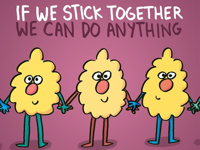If we stick together, we can do anything illustration cartoon cute ferbils progressivism solidarity collaboration team protest
