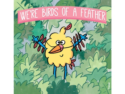 We're birds of a feather cartoon cute illustration ferbils tropical birds