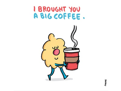 I brought you a BIG coffee. illustration cartoon cute ferbils coffee