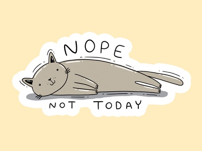 Nope tshirt print pet cute grey cat nope not today procrastination procrastinate lazy cat not today nope