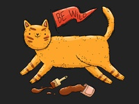 Be Wild print drawing illustration paint can brush funny cat be wild pennant painted pretender cat wild savage rebel