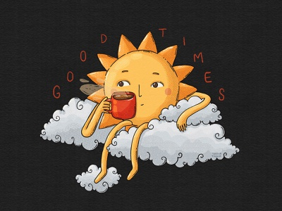 Good Times good times wake up morning brew character coffee clouds sun